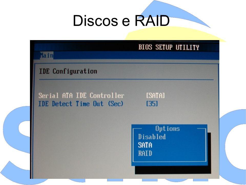 Discos e RAID