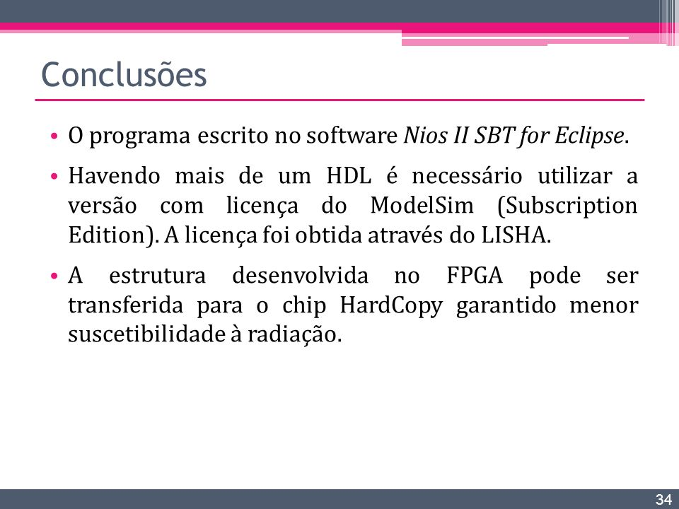 Conclusões O programa escrito no software Nios II SBT for Eclipse.