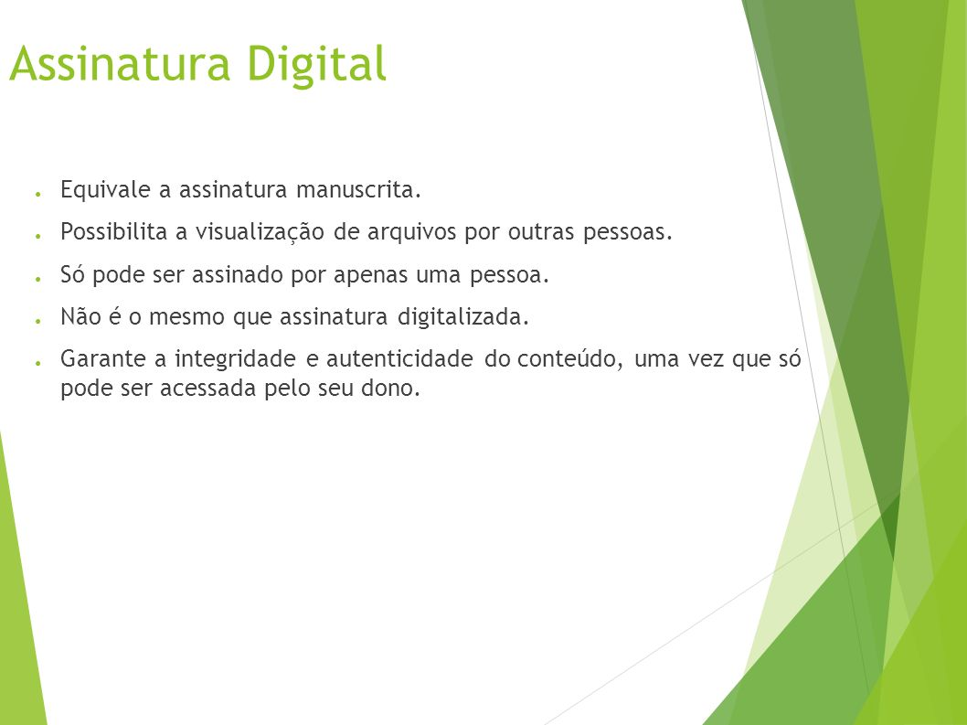 Assinatura Digital Equivale a assinatura manuscrita.