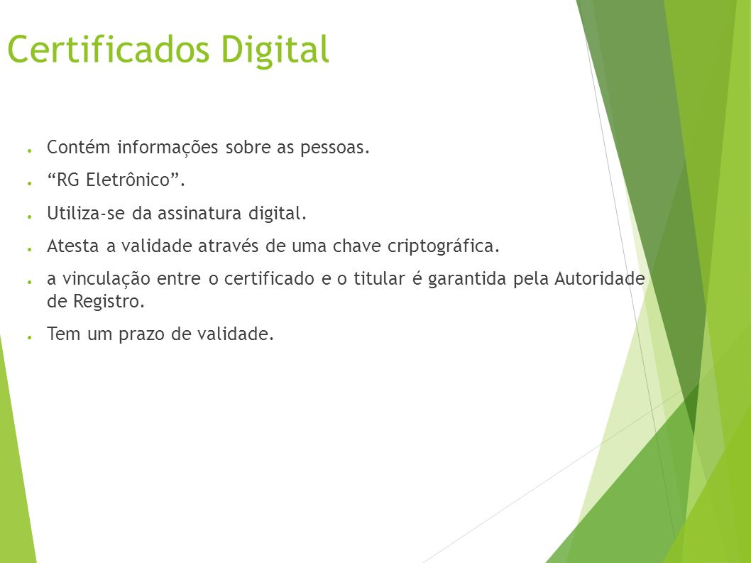 Certificados Digital Contém informações sobre as pessoas.