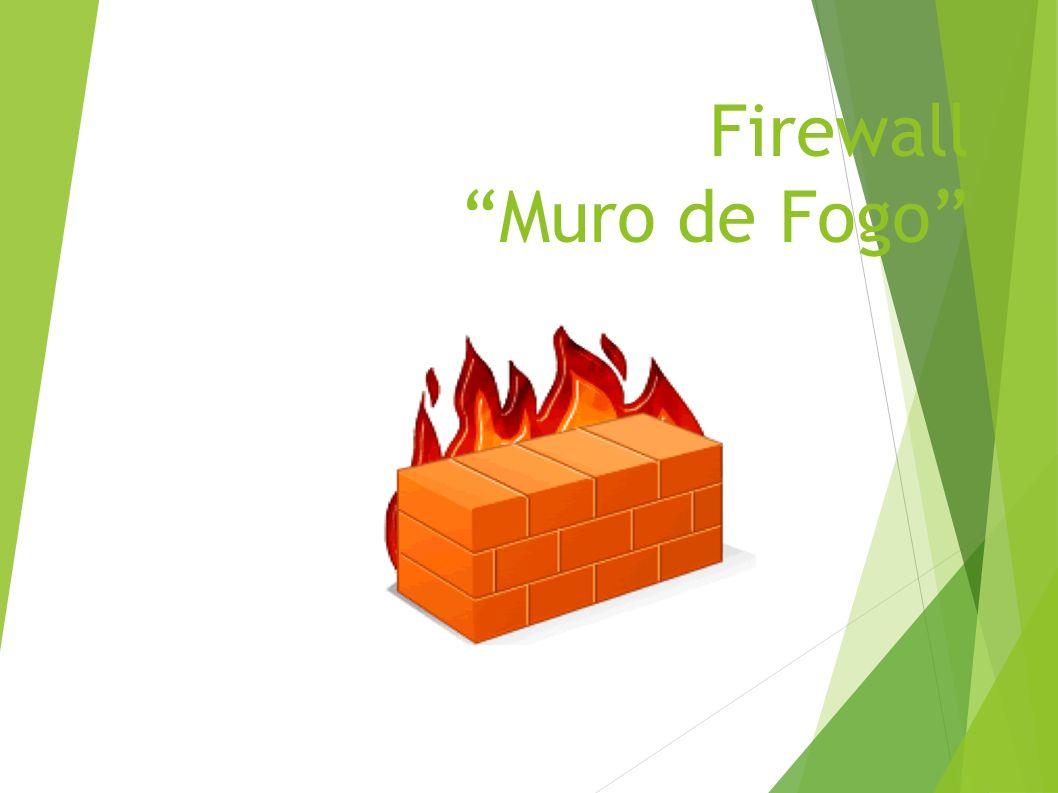 Firewall Muro de Fogo