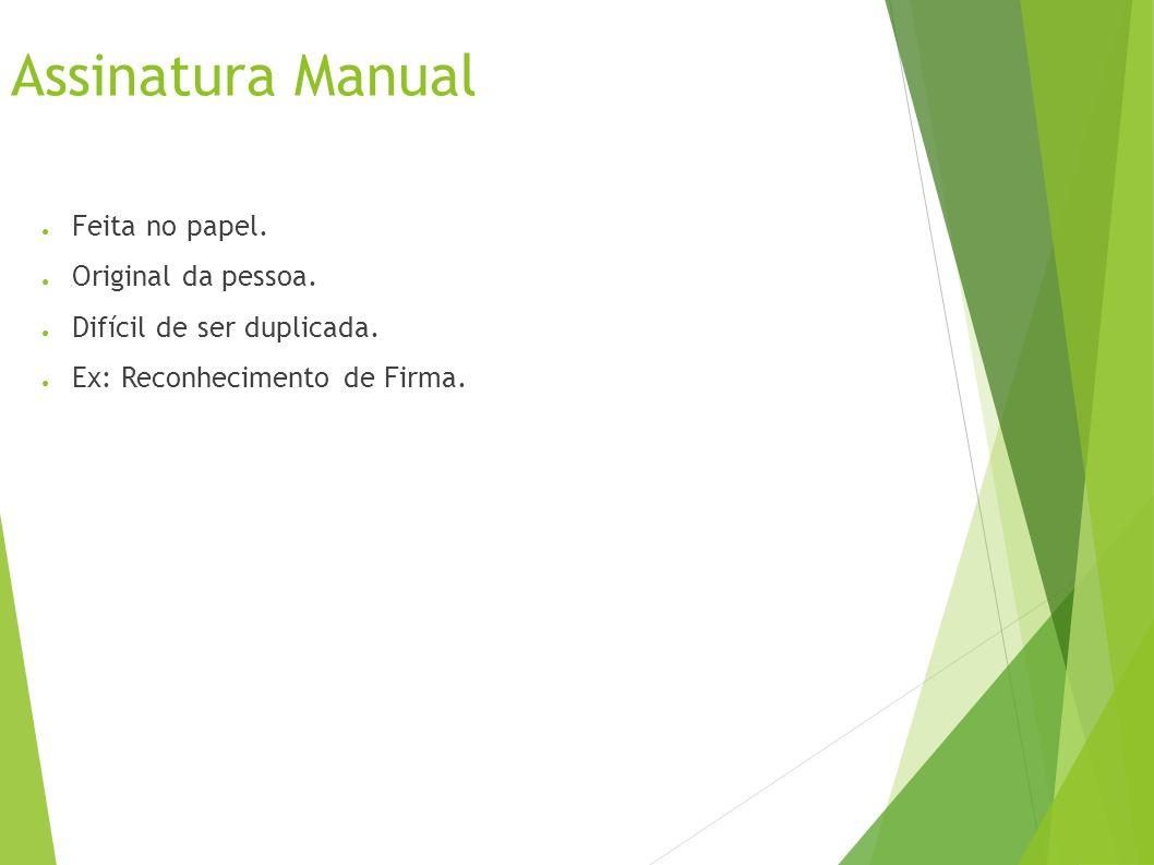 Assinatura Manual Feita no papel. Original da pessoa.