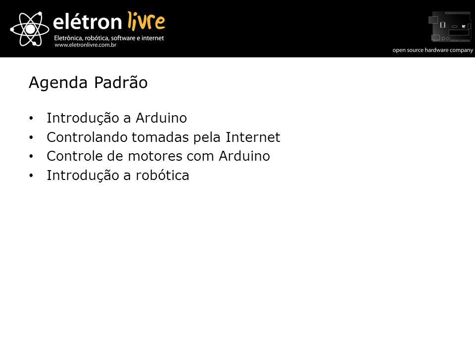 Agenda Padrão Introdução a Arduino Controlando tomadas pela Internet