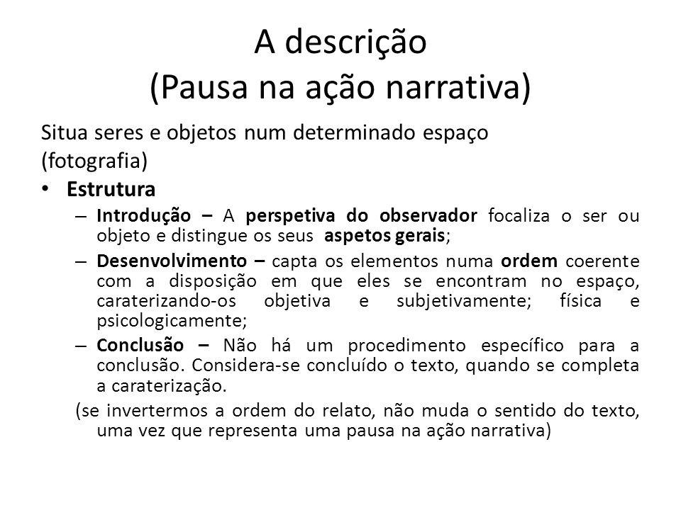 A descrição (Pausa na ação narrativa)