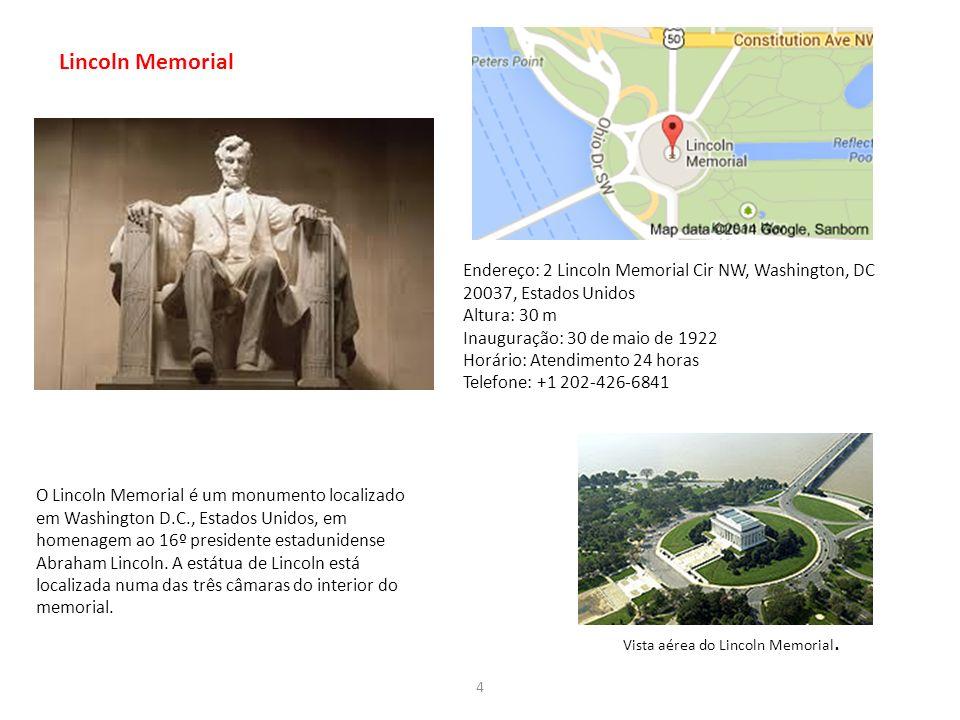 Lincoln Memorial Endereço: 2 Lincoln Memorial Cir NW, Washington, DC 20037, Estados Unidos. Altura: 30 m.