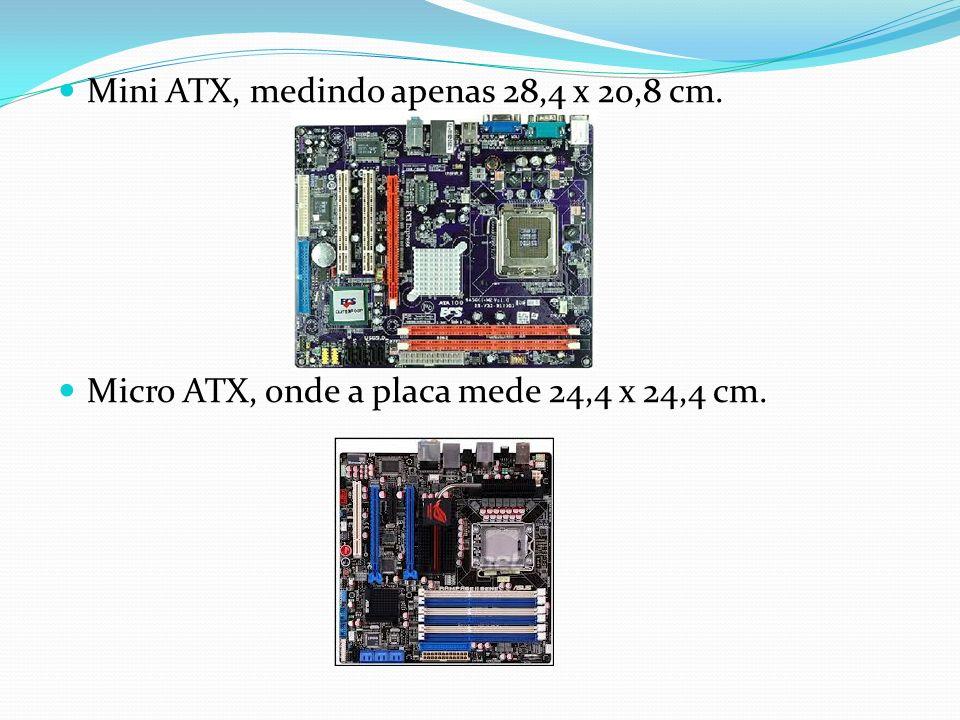 Mini ATX, medindo apenas 28,4 x 20,8 cm.