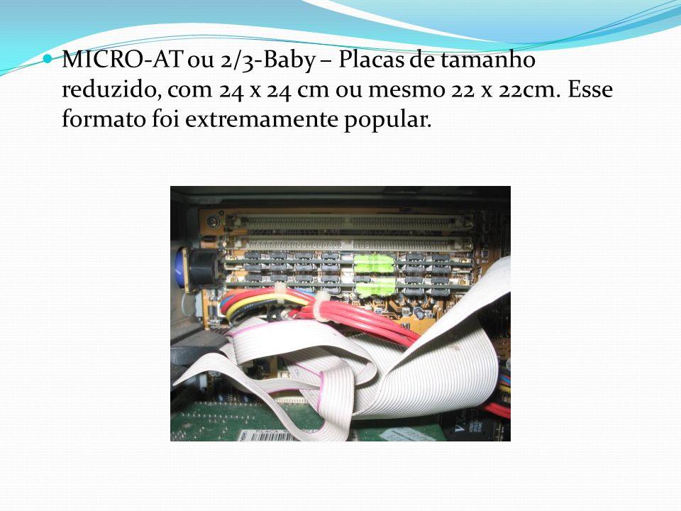 MICRO-AT ou 2/3-Baby – Placas de tamanho reduzido, com 24 x 24 cm ou mesmo 22 x 22cm.