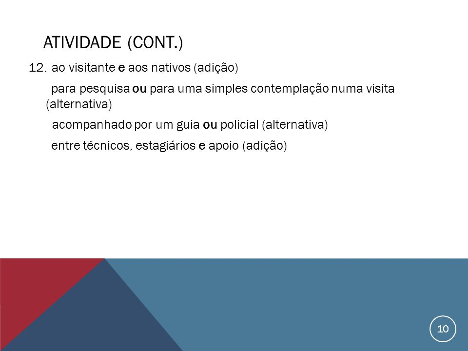ATIVIDADE (CONT.) ao visitante e aos nativos (adição)