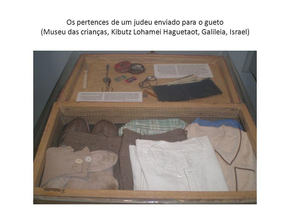 Os pertences de um judeu enviado para o gueto (Museu das crianças, Kibutz Lohamei Haguetaot, Galileia, Israel)