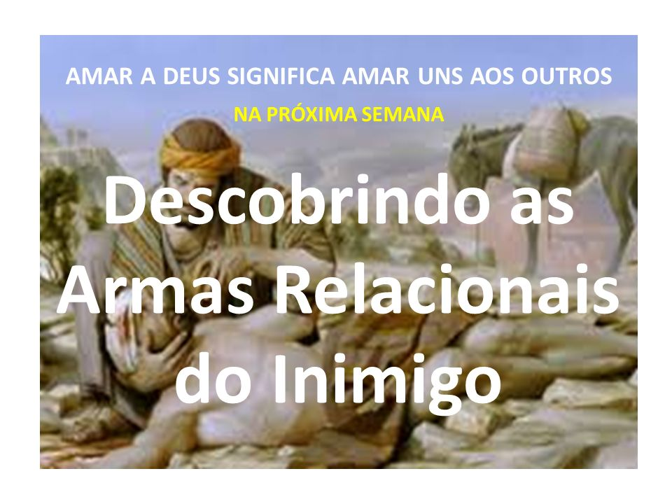 Descobrindo as Armas Relacionais do Inimigo