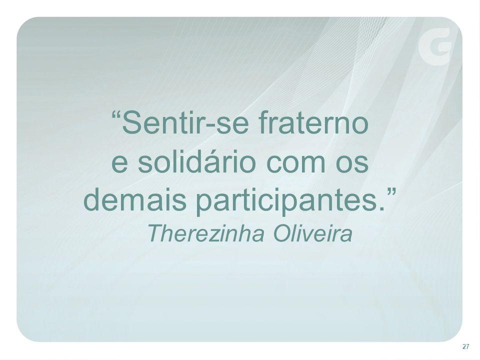 demais participantes. Therezinha Oliveira