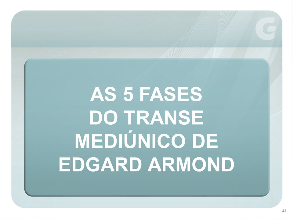 AS 5 FASES DO TRANSE MEDIÚNICO DE EDGARD ARMOND