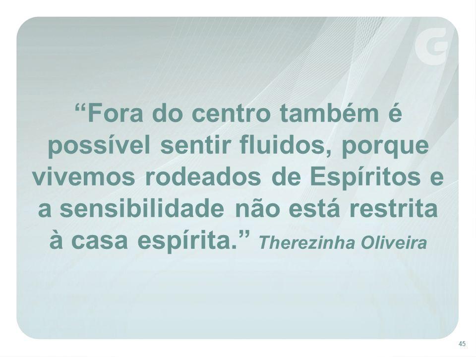 à casa espírita. Therezinha Oliveira