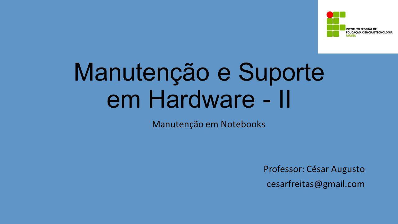 Manutenção e Suporte em Hardware - II