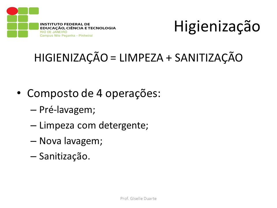 HIGIENIZAÇÃO = LIMPEZA + SANITIZAÇÃO