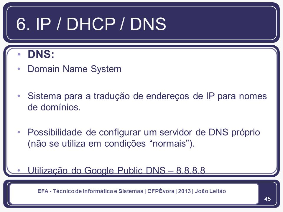 6. IP / DHCP / DNS DNS: Domain Name System