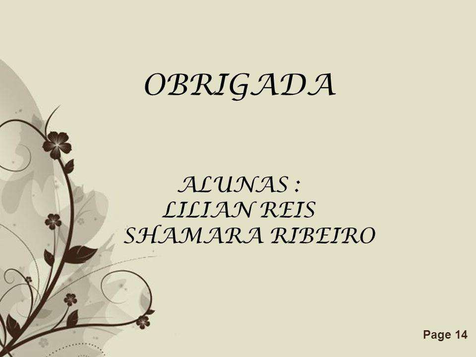 OBRIGADA ALUNAS : LILIAN REIS SHAMARA RIBEIRO