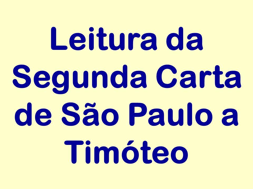 Leitura da Segunda Carta de São Paulo a Timóteo