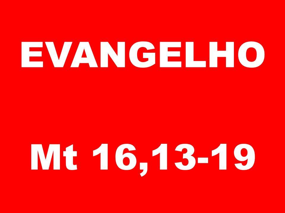 EVANGELHO Mt 16,13-19