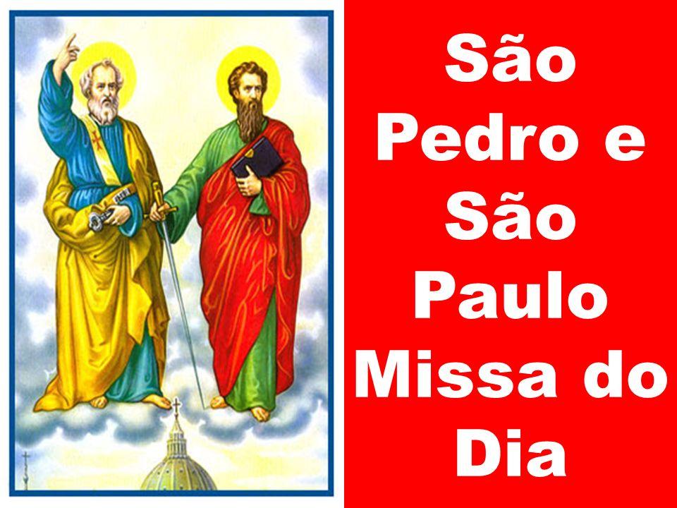 São Pedro e São Paulo Missa do Dia
