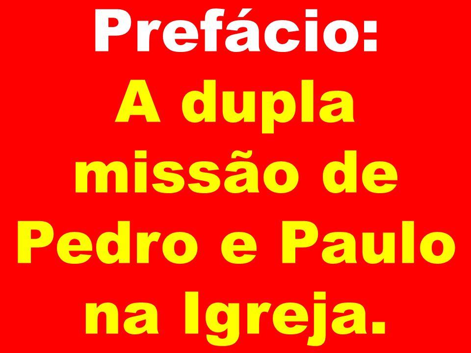 Prefácio: A dupla missão de Pedro e Paulo na Igreja.