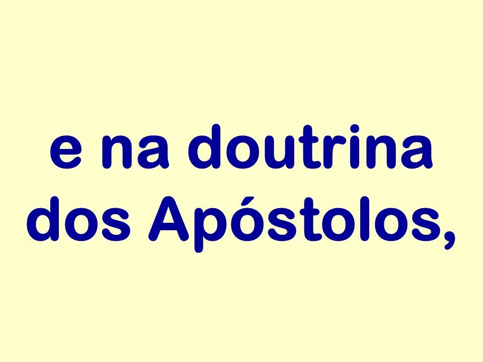 e na doutrina dos Apóstolos,