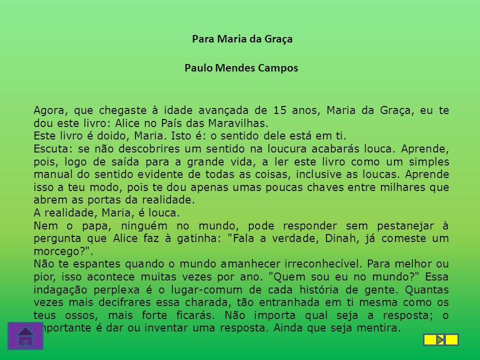 O Mundo Inteiro Espera A Resposta De Maria: Para Maria Da Graça Paulo Mendes Campos