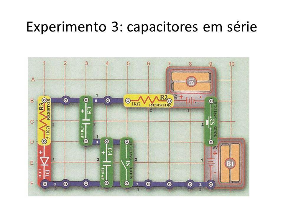 Experimento 3: capacitores em série