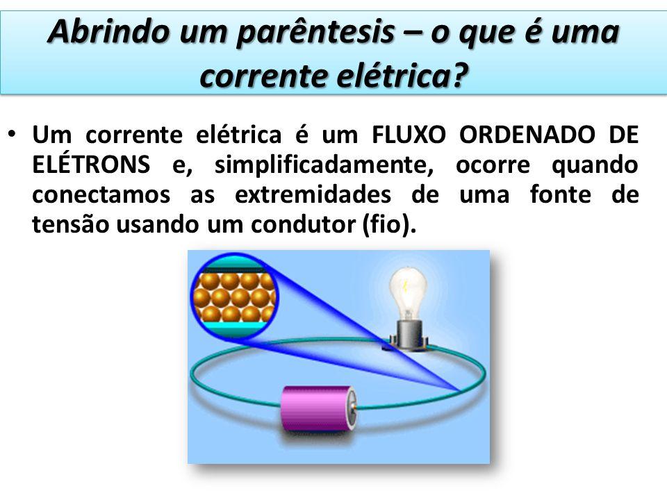 Abrindo um parêntesis – o que é uma corrente elétrica