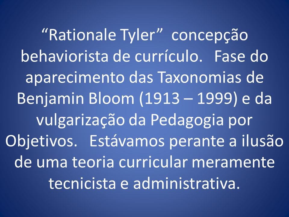 Rationale Tyler concepção behaviorista de currículo