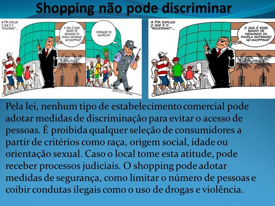 Shopping não pode discriminar
