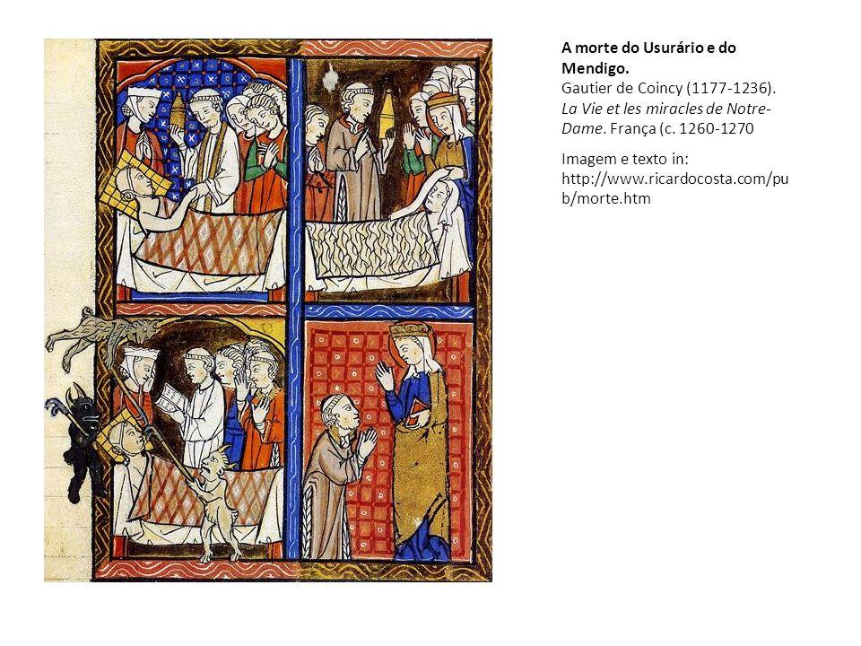 A morte do Usurário e do Mendigo. Gautier de Coincy (1177-1236)