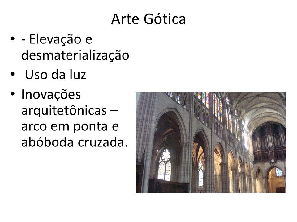 Arte Gótica - Elevação e desmaterialização Uso da luz