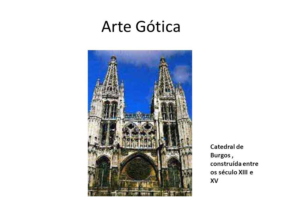 Arte Gótica Catedral de Burgos , construída entre os século XIII e XV