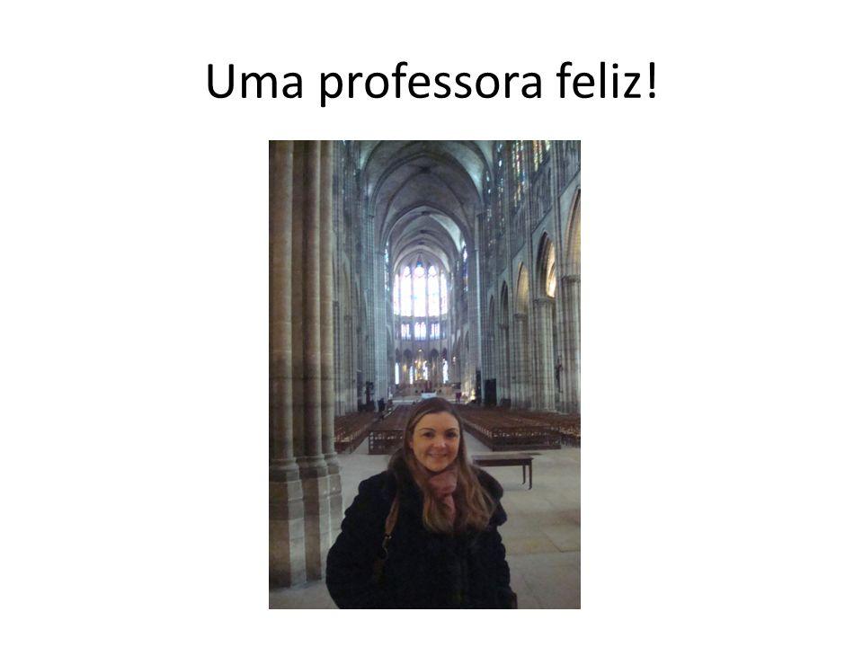 Uma professora feliz!