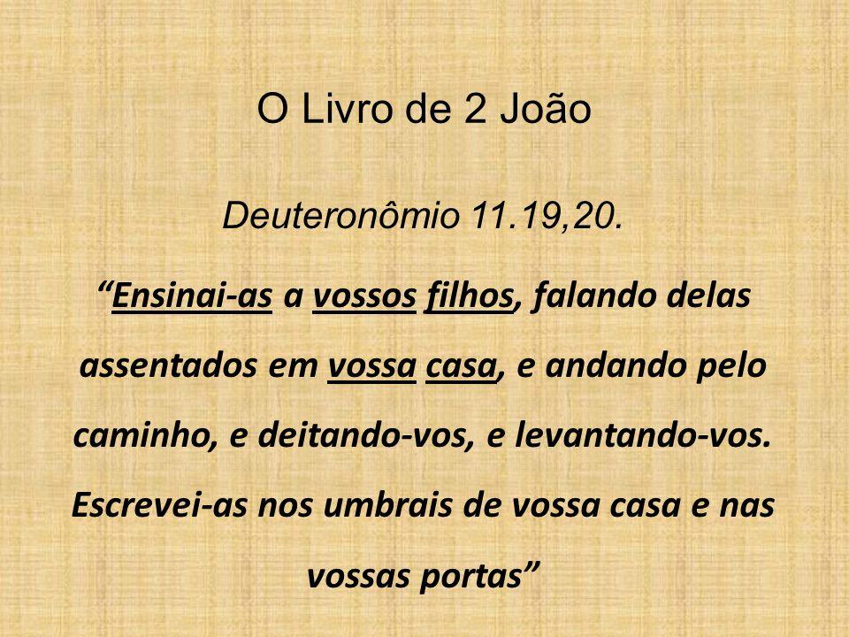 O Livro de 2 João Deuteronômio 11.19,20.