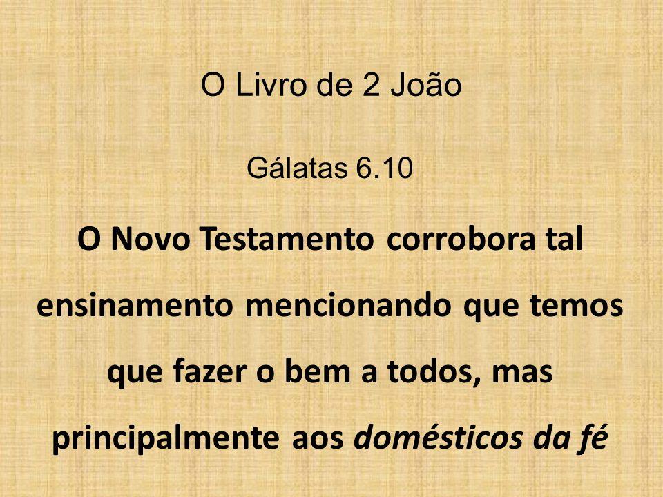 O Livro de 2 João Gálatas 6.10.