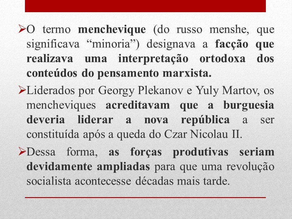 O termo menchevique (do russo menshe, que significava minoria ) designava a facção que realizava uma interpretação ortodoxa dos conteúdos do pensamento marxista.