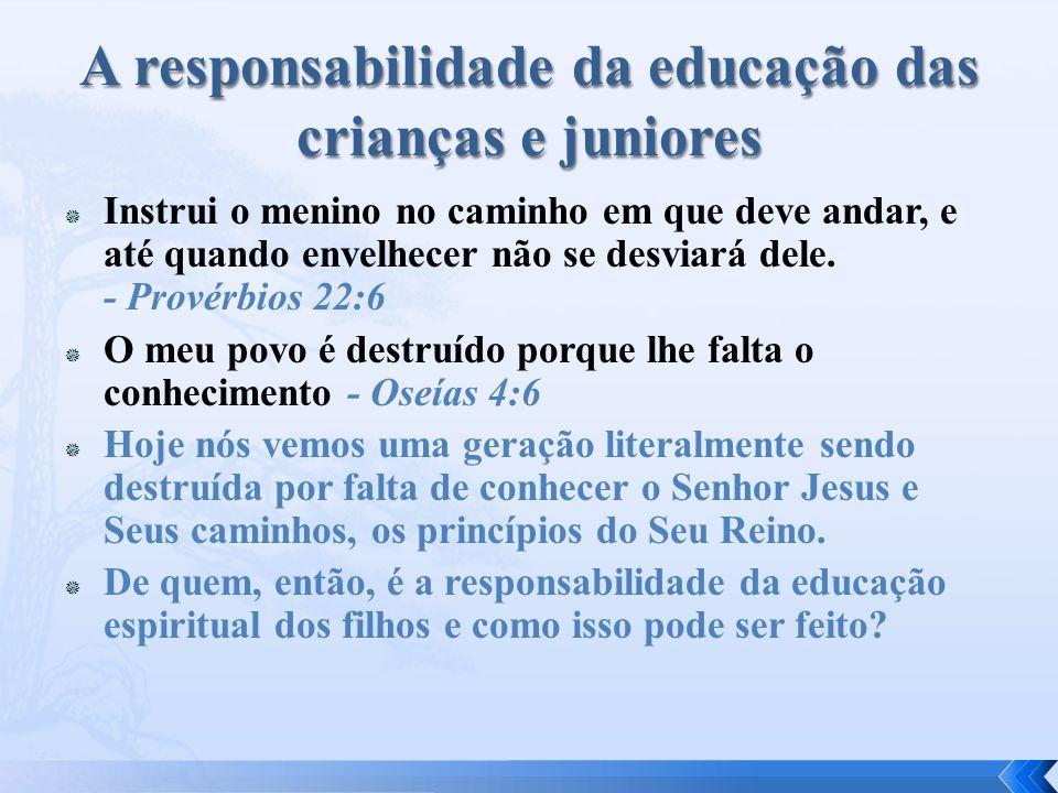 A responsabilidade da educação das crianças e juniores