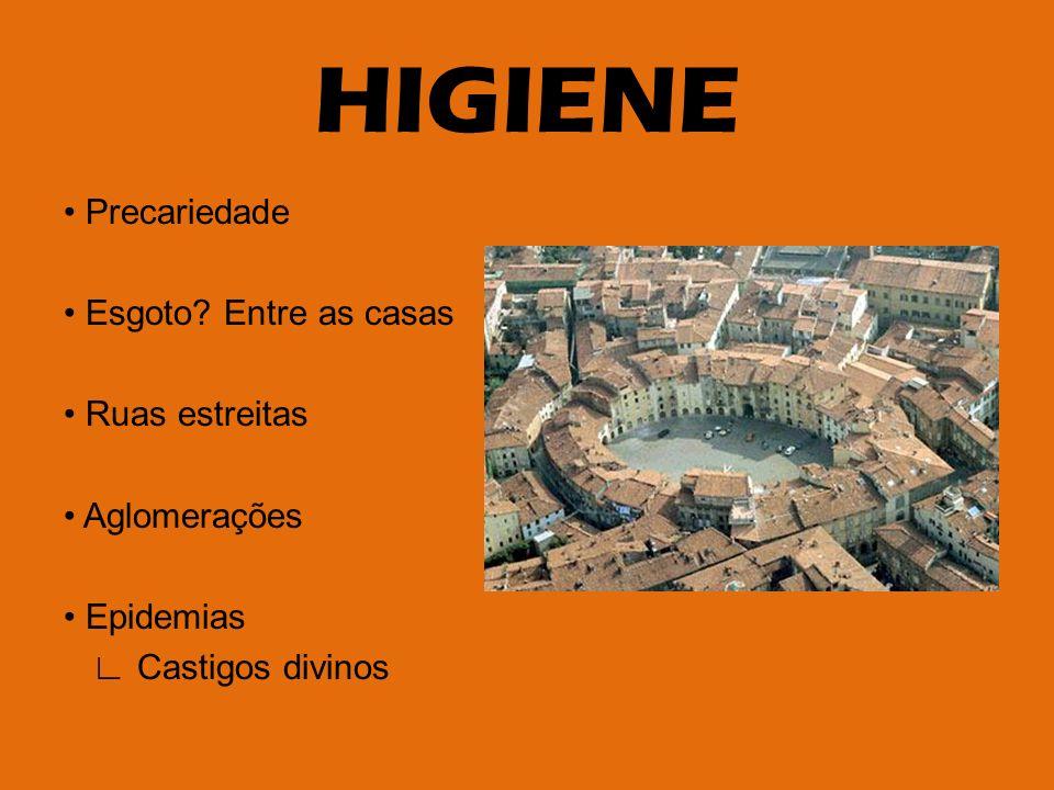 HIGIENE • Precariedade • Esgoto.