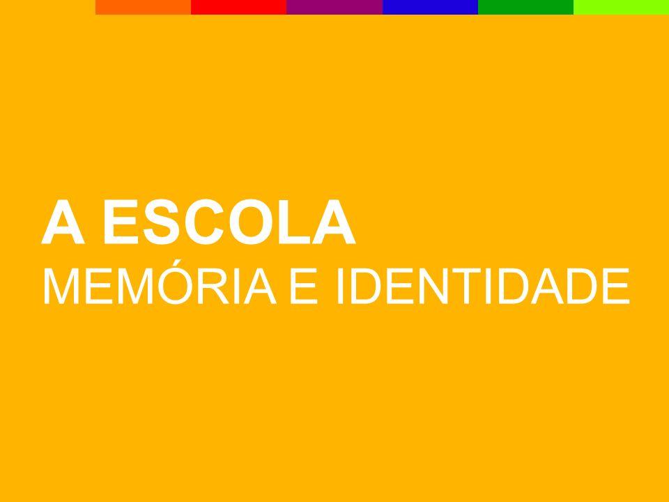 A ESCOLA MEMÓRIA E IDENTIDADE