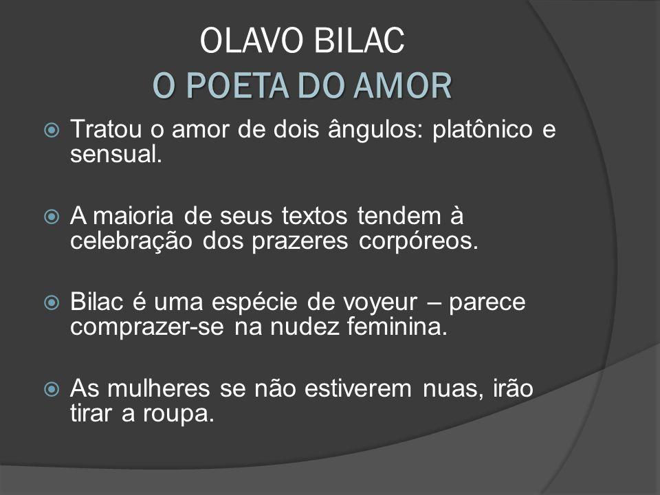 OLAVO BILAC O POETA DO AMOR