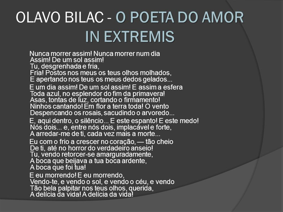OLAVO BILAC - O POETA DO AMOR IN EXTREMIS