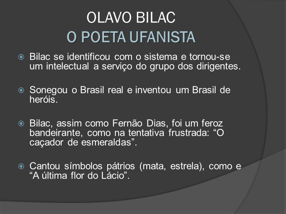 OLAVO BILAC O POETA UFANISTA