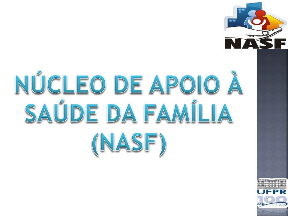 NÚCLEO DE APOIO À SAÚDE DA FAMÍLIA (NASF)
