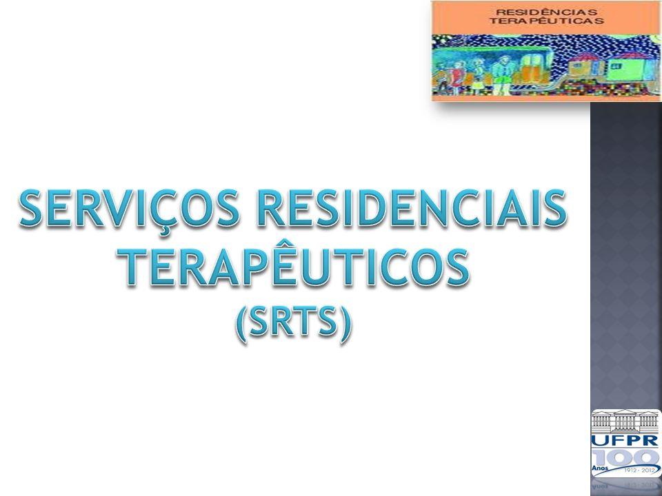 SERVIÇOS RESIDENCIAIS TERAPÊUTICOS (SRTs)
