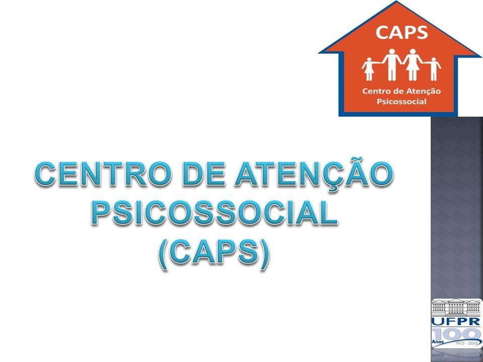 CENTRO DE ATENÇÃO PSICOSSOCIAL (CAPS)