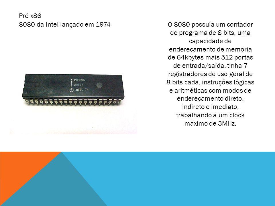Pré x86 8080 da Intel lançado em 1974.