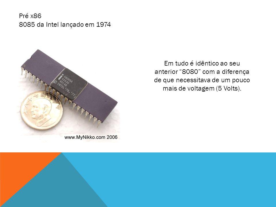 Pré x86 8085 da Intel lançado em 1974.