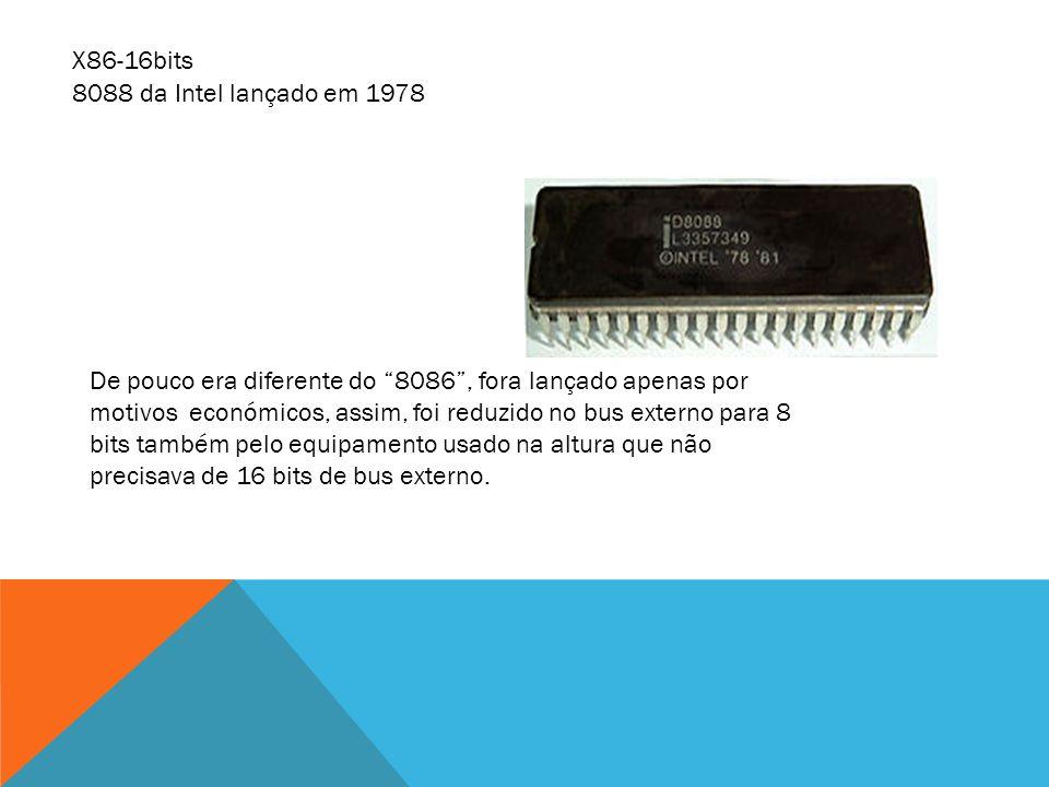 X86-16bits 8088 da Intel lançado em 1978.